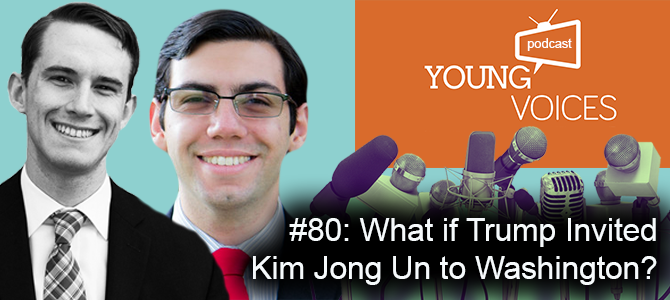 Podcast #80: What if Trump Invited  Kim Jong Un to Washington?
