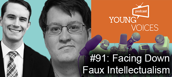 Podcast #91: Facing Down Faux Intellectualism
