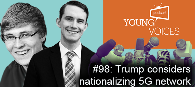 Podcast #98: Trump considers nationalizing 5G network