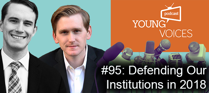 Podcast #95: Defending Our Institutions in 2018