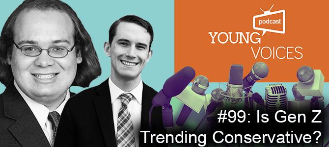 Podcast #99: Is Gen Z Trending Conservative?