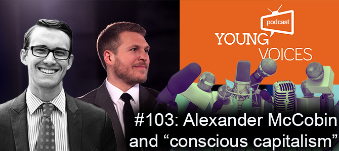 "Podcast episode #103: Alexander McCobin and ""conscious capitalism"""