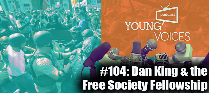 Podcast #104: Dan King & the Free Society Fellowship